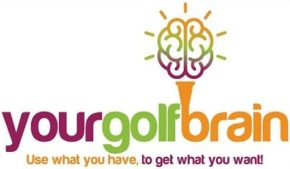 Your Golf Brain Use what you have, to get what you want